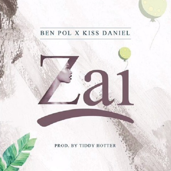 DOWNLOAD: Ben Pol – Zai Ft. Kiss Daniel (mp3)