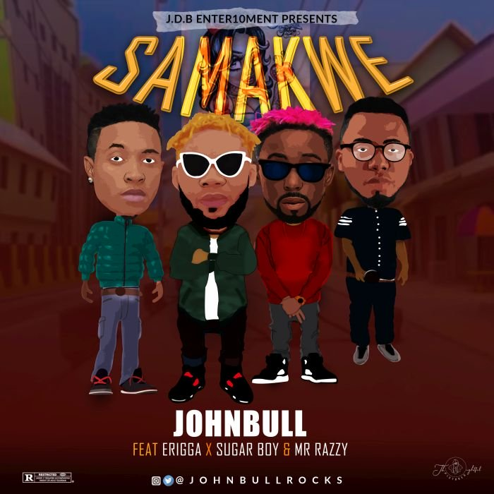 DOWNLOAD: Johnbull Ft. Erigga, Sugarboy, Mr Razzy – Samankwe (mp3)