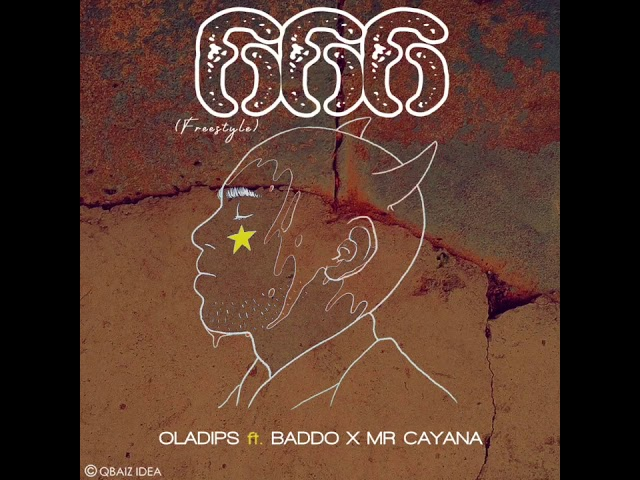 DOWNLOAD: OlaDips Ft. Olamide Baddo, Mr Cayana – 666 (Freestyle) mp3