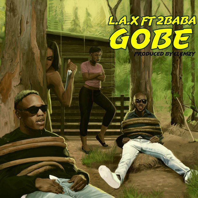 DOWNLOAD (Music) L.A.X - Gobe Feat 2Baba thumbnail