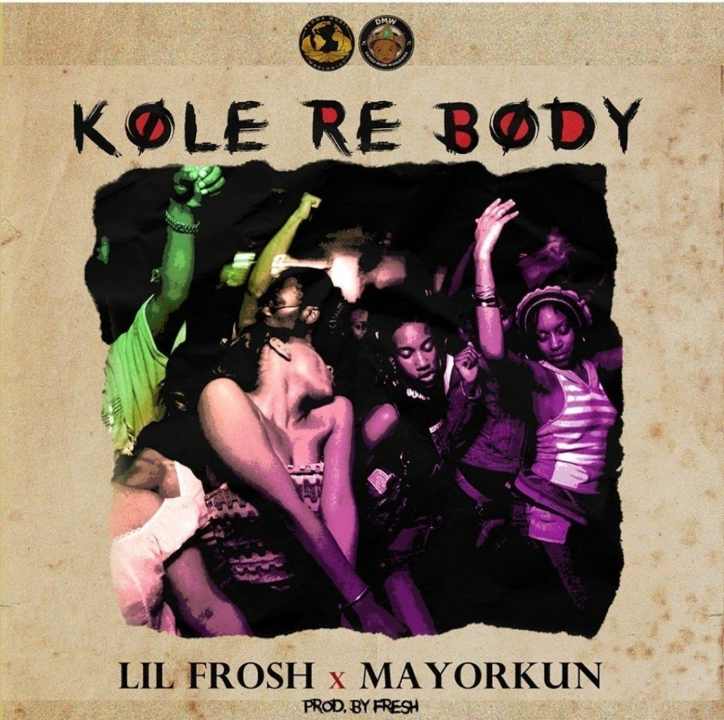 DOWNLOAD (Music) Lil Frosh - Kole Re Body Feat Mayorkun thumbnail
