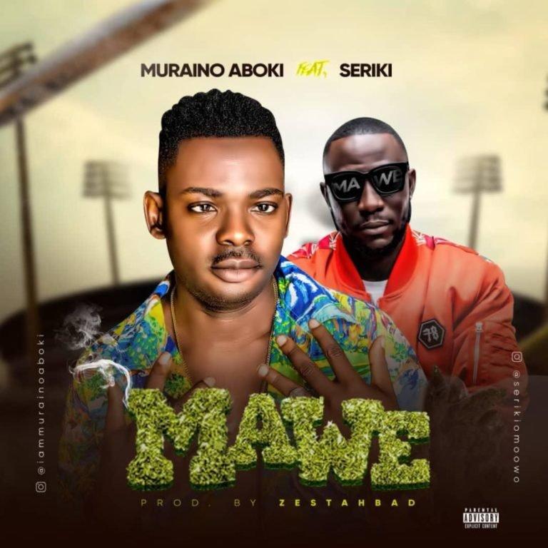 DOWNLOAD: Muraino Aboki Ft. Seriki – Mawe (mp3)
