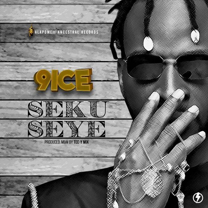 DOWNLOAD: 9ice – Seku Seye (mp3)
