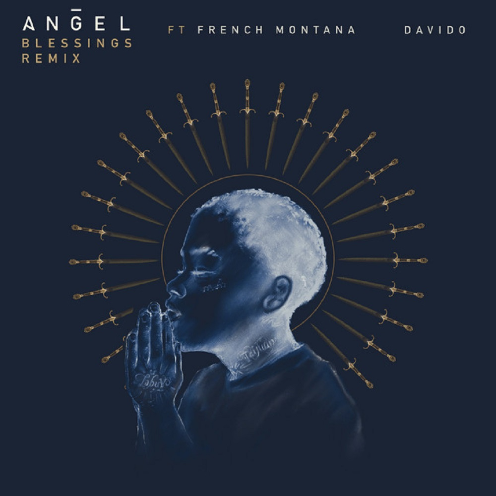 DOWNLOAD: Angel Ft. French Montana, Davido – Blessings (Remix) mp3