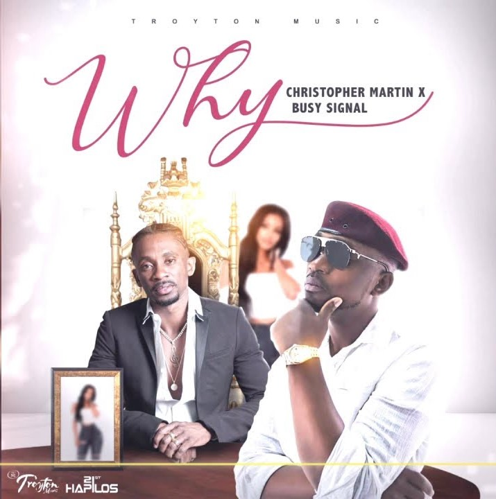 DOWNLOAD: Christopher Martin x Busy Signal – Why (mp3)