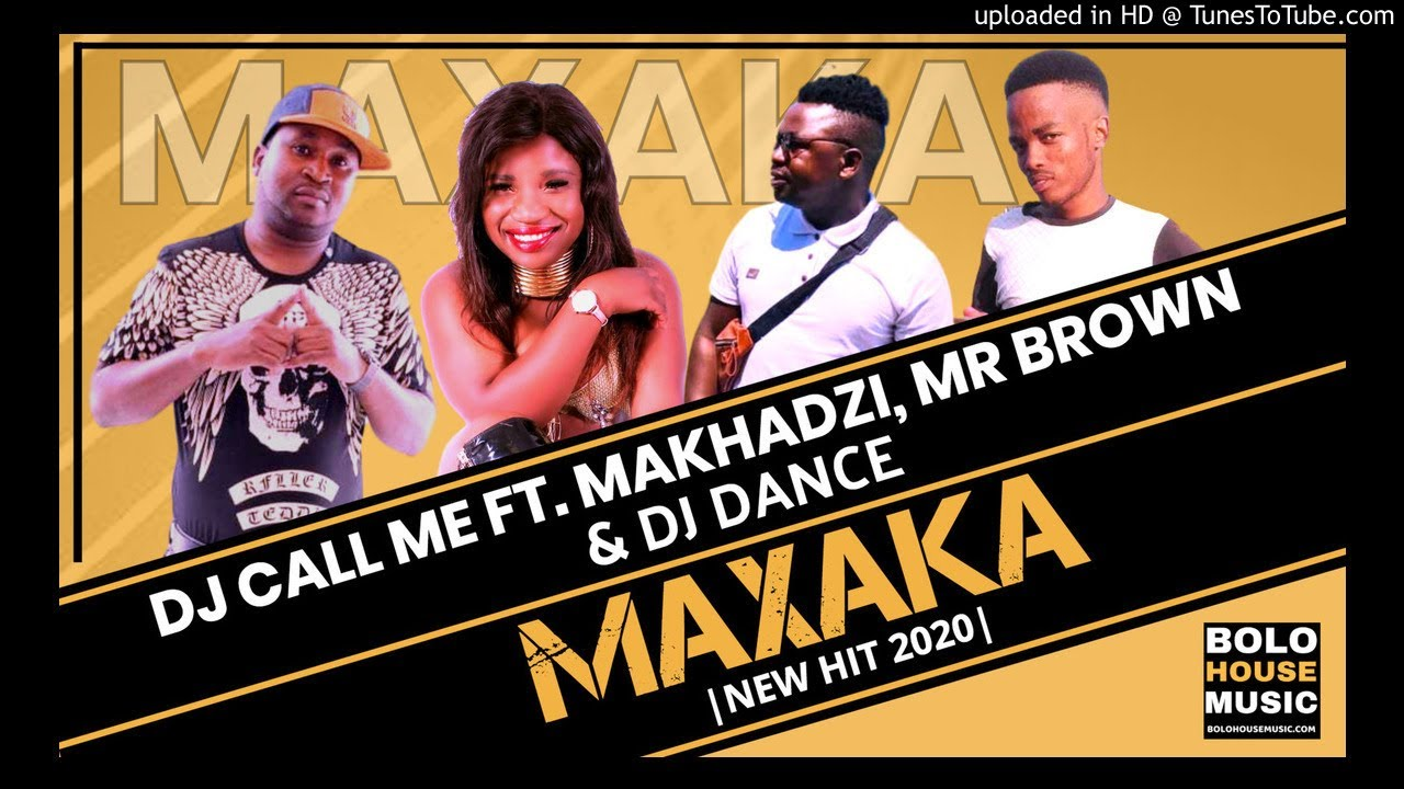 DOWNLOAD: Dj Call Me Ft. Makhadzi, Mr Brown, Dj Dance – Maxaka (mp3)