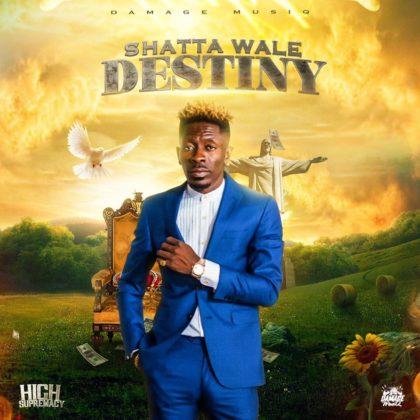 DOWNLOAD: Shatta Wale – Destiny (High Supremacy Riddim) mp3