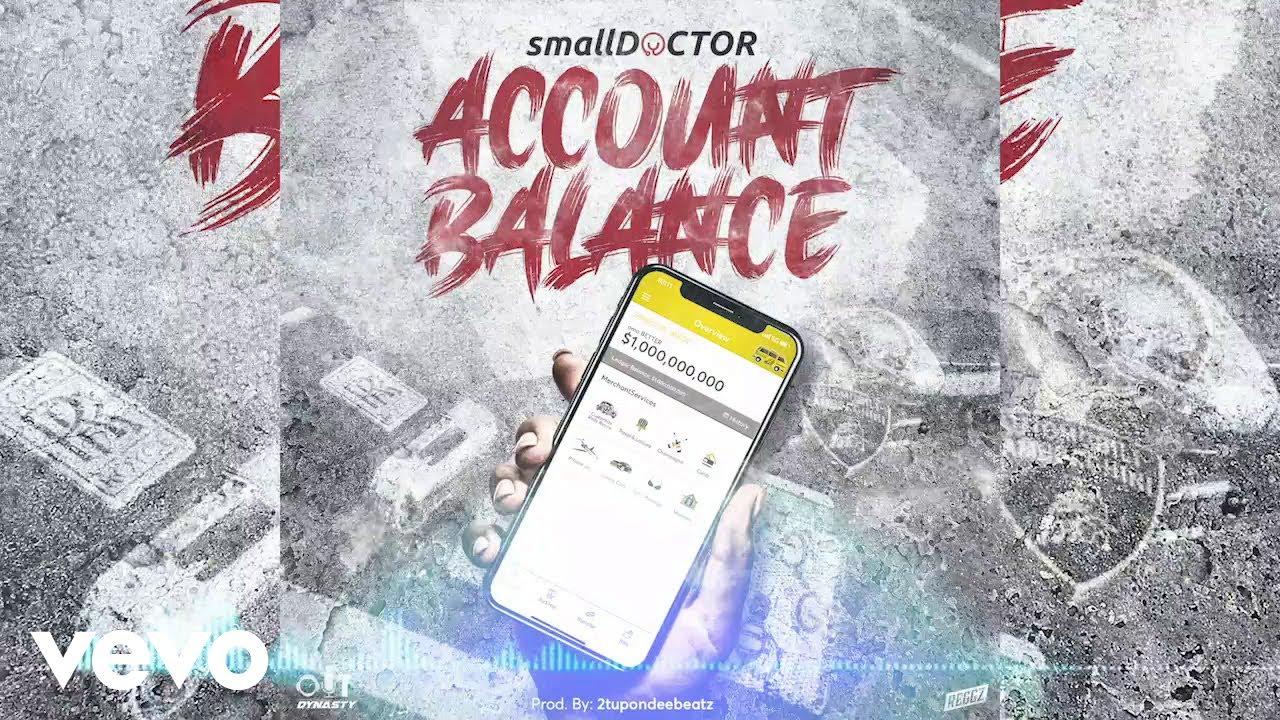 DOWNLOAD: Small Doctor – Account Balance (mp3)