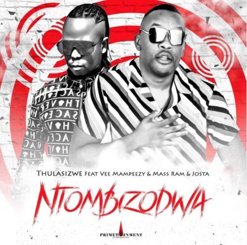 DOWNLOAD: Thulasizwe Ft. Vee Mampeezy, Mass Ram, Josta – Ntombizodwa (mp3)