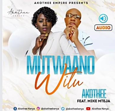 DOWNLOAD: Akothee Ft. Mike Mteja – Mutwaano Witu (mp3)