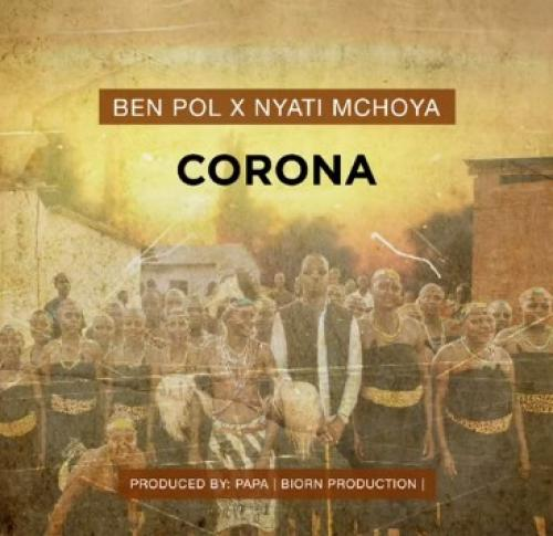 DOWNLOAD: Ben Pol – Corona Ft. Nyati Mchoya MP3