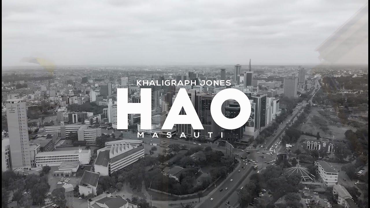 VIDEO: Khaligraph Jones Ft. Masauti – Hao | mp4 Download
