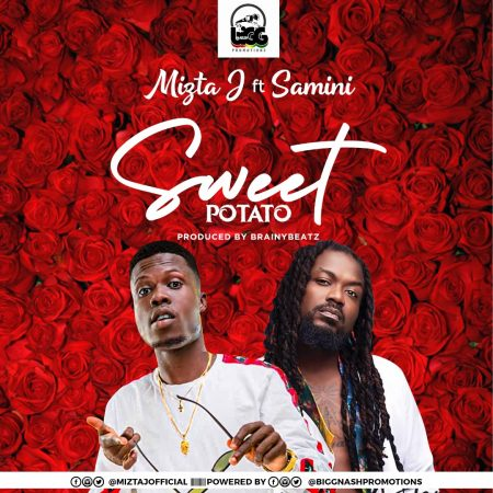 DOWNLOAD: Mizta J – Sweet Potato Ft. Samini MP3