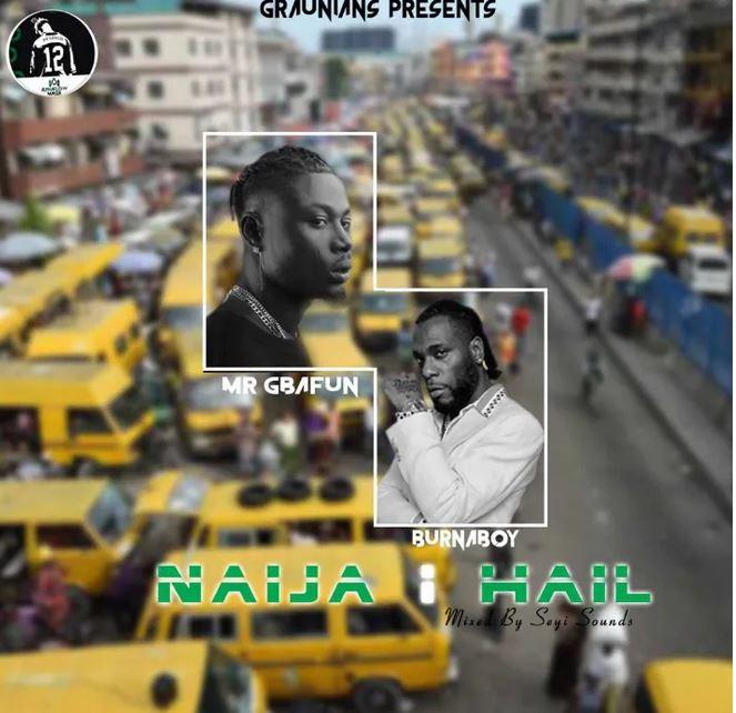 DOWNLOAD: Mr Gbafun – Naija I Hail Ft. Burna Boy MP3