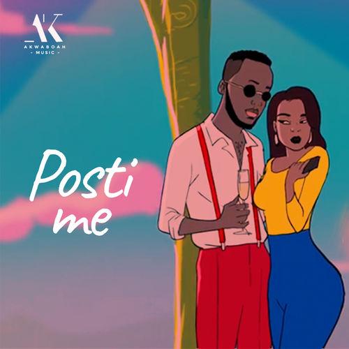 DOWNLOAD: Akwaboah – Posti Me MP3