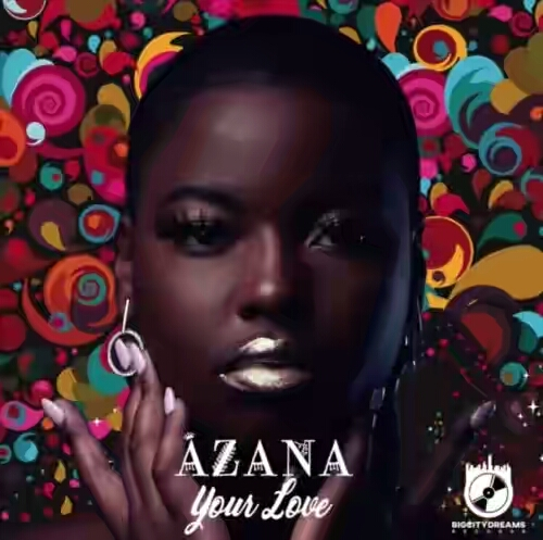 DOWNLOAD Azana – Your Love MP3