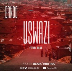 DOWNLOAD: Bando – Uswazi Ft. Mr Blue MP3