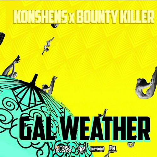DOWNLOAD Bounty Killer & Konshens – Gal Weather (More Gal) MP3