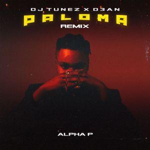 DOWNLOAD: DJ Tunez & D3an – Paloma (Remix) Ft. Alpha P MP3