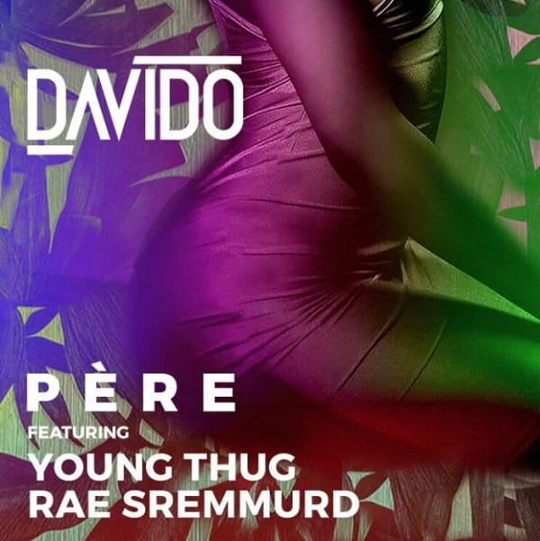DOWNLOAD: Davido – Pere ft. Rae Sremmurd and Young Thug MP3