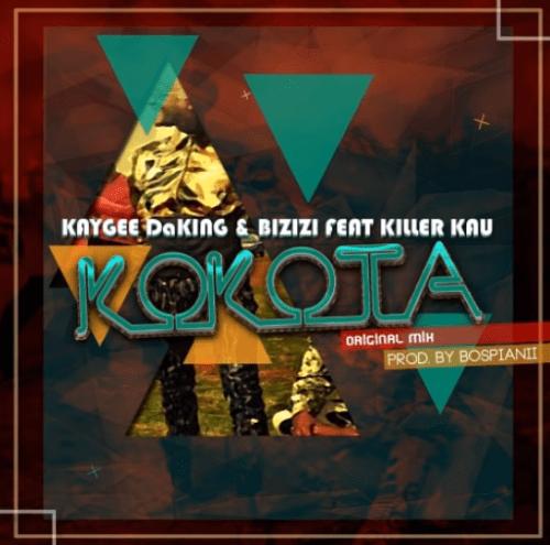 DOWNLOAD: KayGee DaKing & Bizizi – Kokota Ft Killer Kau MP3