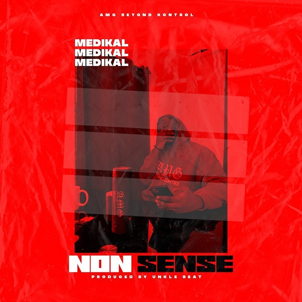 DOWNLOAD: Medikal – Nonsense MP3