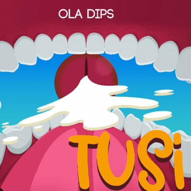 DOWNLOAD Oladips – Tusi MP3