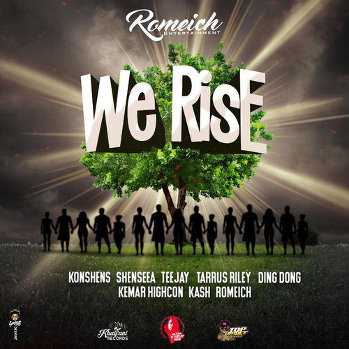 DOWNLOAD: Romeich – We Rise Ft. Konshens, Shenseea, Teejay, Tarrus Riley, Ding Dong, Kemar Highcon & Kash MP3