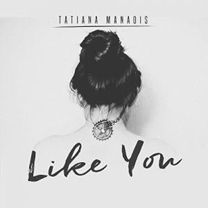DOWNLOAD: Tatiana Manaois – Like You MP3