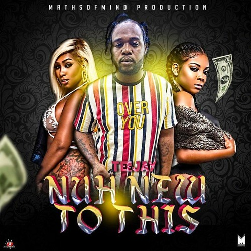 DOWNLOAD Teejay – Nuh New To This MP3