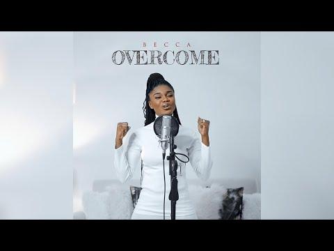 VIDEO: Becca – Overcome | mp4 Download