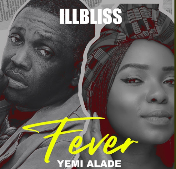 DOWNLOAD: iLLbliss ft. Yemi Alade – Fever MP3