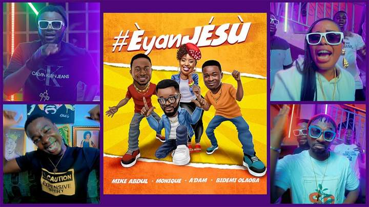 VIDEO: Mike Abdul, A'dam, Bidemi Olaoba & MoniQue – Èyan JÉSÙ   mp4 Download