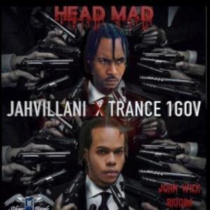 DOWNLOAD Jahvillani & Trance 1GOV – Head Mad MP3