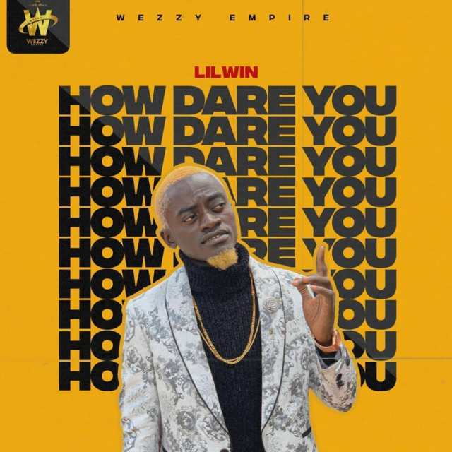 DOWNLOAD Lil Win – How Dare You Ft. Article Wan MP3