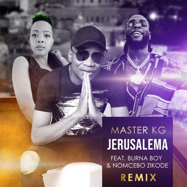 DOWNLOAD Master KG ft Burna Boy & Nomcebo Zikode – Jerusalema Remix MP3