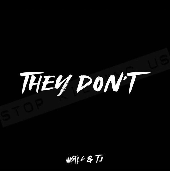 DOWNLOAD Nasty C – They Don't Ft. T.I MP3