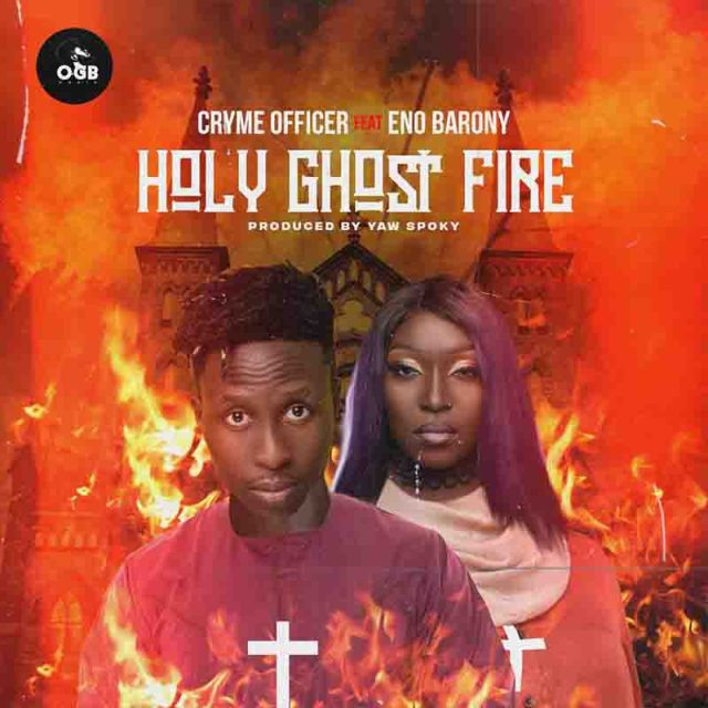 DOWNLOAD Cryme Officer – Holy Ghost Fire ft. Eno Barony MP3