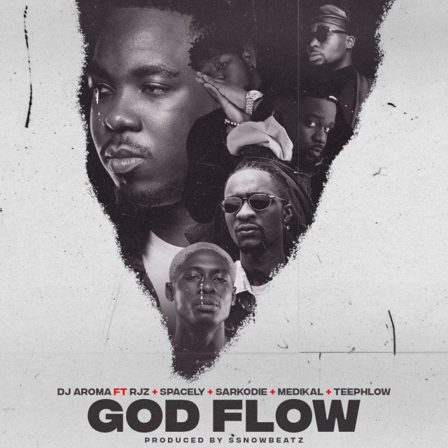 DOWNLOAD DJ Aroma – God Flow Ft. Sarkodie, RJZ, Spacely, Medikal, TeePhlow MP3