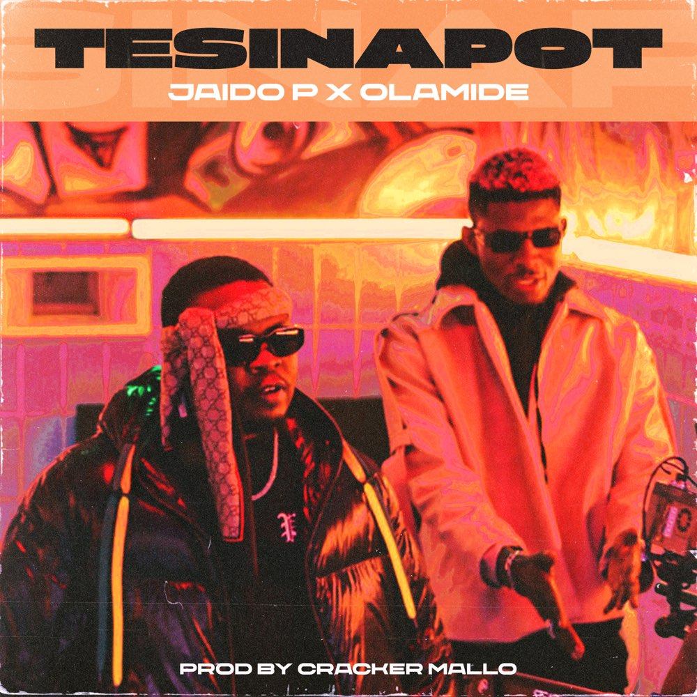 DOWNLOAD Jaido P & Olamide – Tesinapot MP3