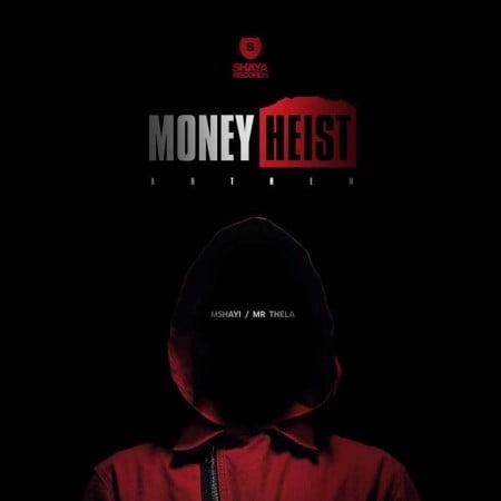 DOWNLOAD Mshayi & Mr Thela – Money Heist Anthem (Bella Ciao) MP3