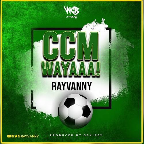 DOWNLOAD Rayvanny – Ccm Wayaaa! MP3