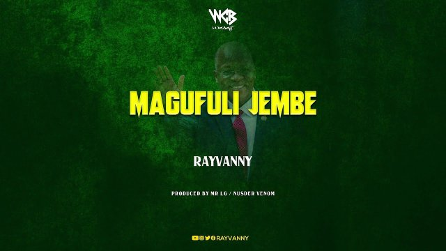 DOWNLOAD Rayvanny – Magufuli Jembe MP3