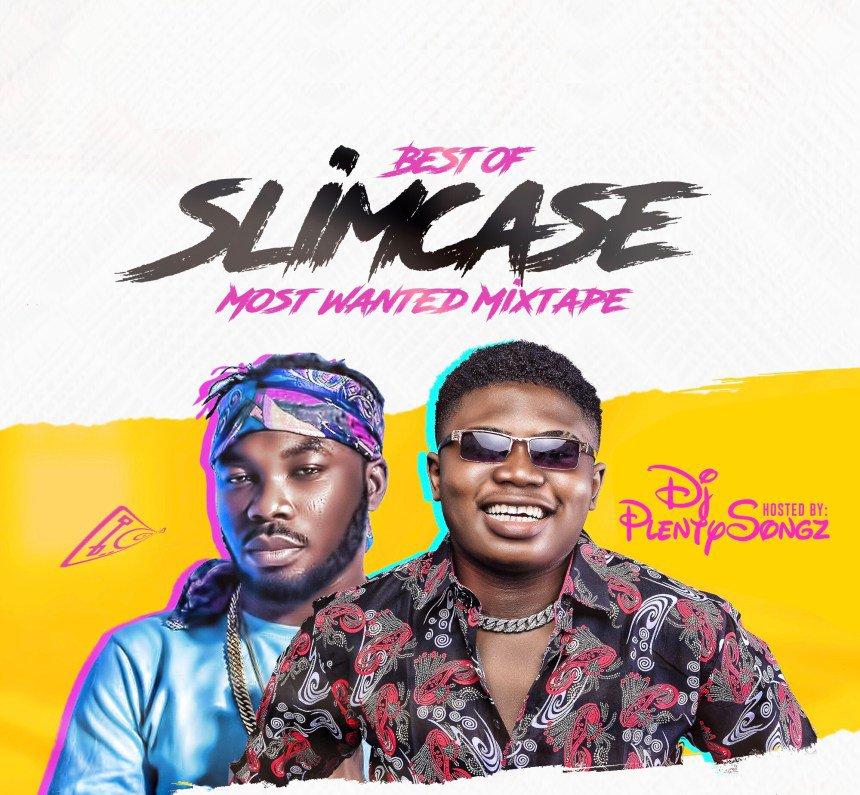 DOWNLOAD DJ PlentySongz – Best Of Slimcase Most Wanted Mixtape MP3
