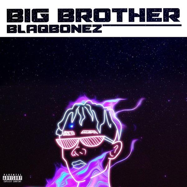DOWNLOAD Blaqbonez – Big Brother MP3