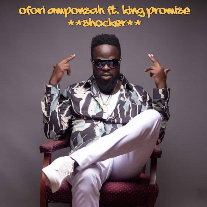 DOWNLOAD Ofori Amponsah – Shocker Ft. King Promise MP3