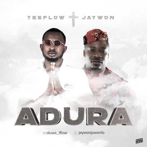 DOWNLOAD Teeflow Ft. Jaywon – Adura MP3