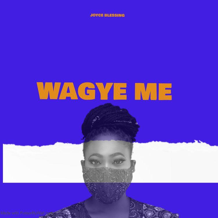 DOWNLOAD Joyce Blessing – Wagye Me MP3