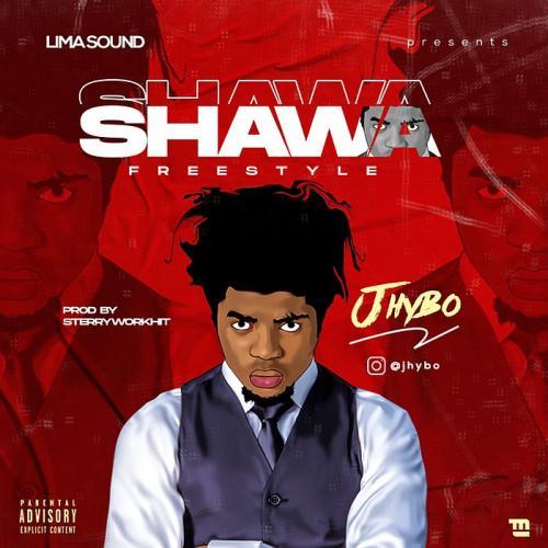 DOWNLOAD Jhybo – Shawa (Freestyle) MP3