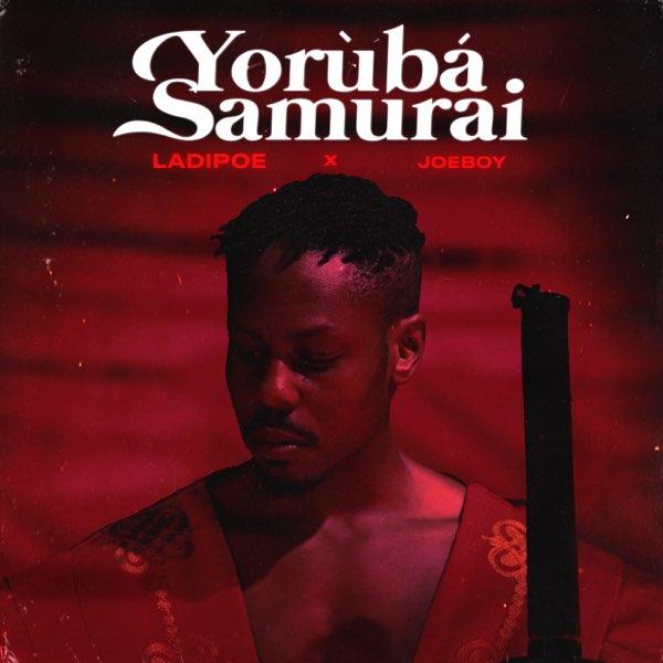 DOWNLOAD LadiPoe – Yoruba Samurai ft. Joeboy MP3